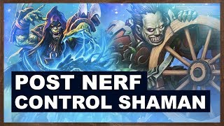 POST NERF CONTROL SHAMAN | RISE OF SHADOWS