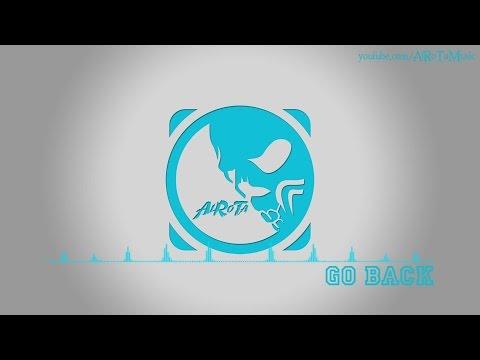 Go Back by Alexander Bergil - [2010s Pop Music]