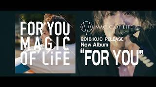 MAGIC OF LiFE『FOR YOU』トレーラー