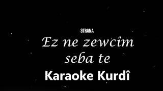 Ez ne zewcim seba te - Karaoke Kurdi - Mesud Mas كاريوكي كوردي