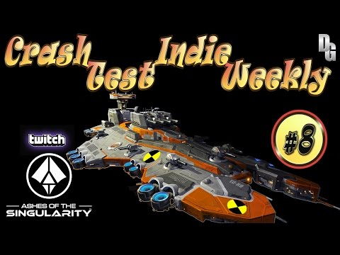 Crash Test Indie Weekly #8 ► Ashes of the Singularity!  (Live First Look)