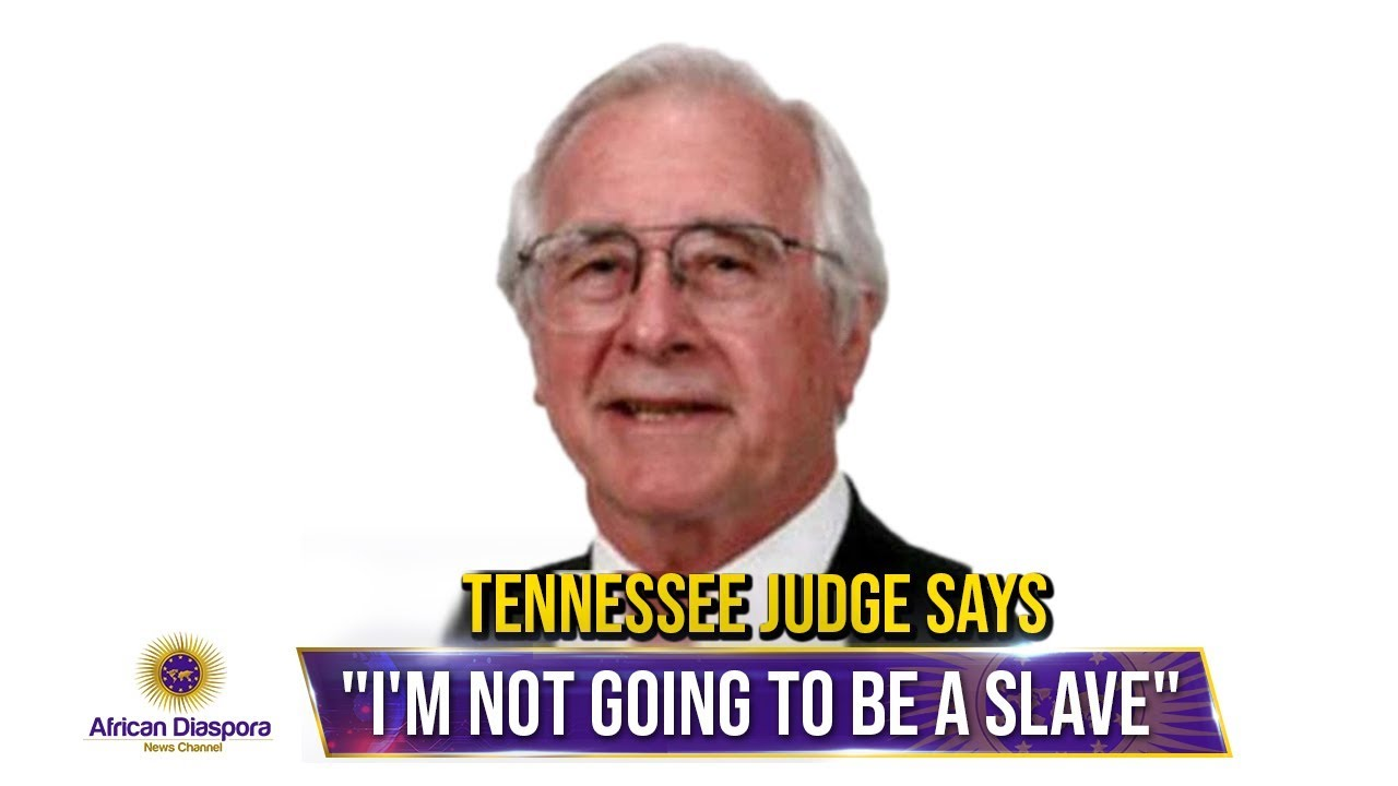Tennessee Judge Apologizes For Slave Comment Made During Black Defendant's Hearing