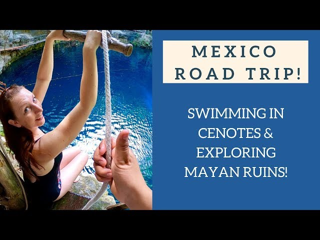 Mexico Road Trip  - Mayan Ruins, Ek' Balam and Ziplining at X'canche cenote