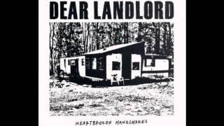 Dear Landlord - Heartbroken Handshakes