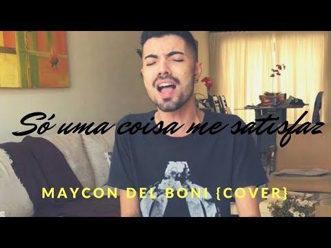 SÓ UMA COISA ME SATISFAZ - Maycon Del Boni {COVER Ministério Zoe}
