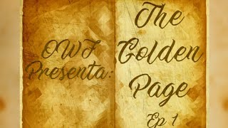 OWF The Golden Page Ep1