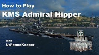 How To Play KMS Admiral Hipper In World Of Warships