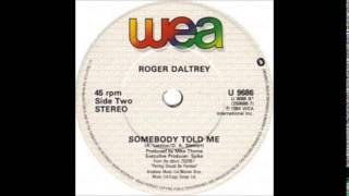 Watch Roger Daltrey Somebody Told Me video