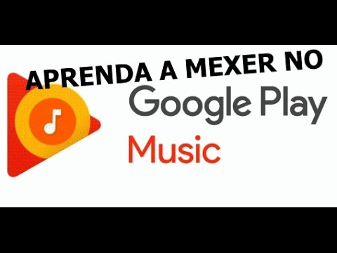 Aprenda a usar o Google Play Music