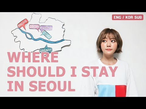 Where stay in Seoul, 5 typical area for seoul accommodations