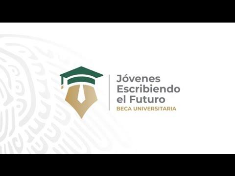 Becas Universitarias Jovenes Escribiendo el Futuro. Becas AMLO
