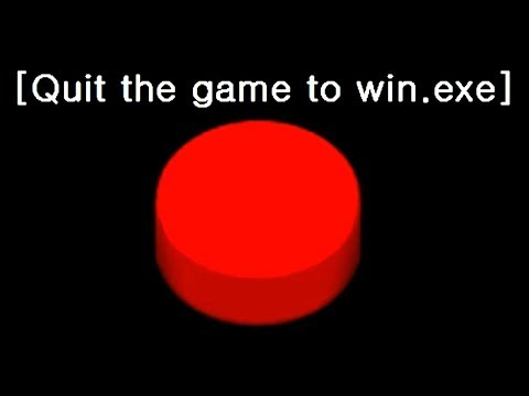 QUIT THE GAME to win..