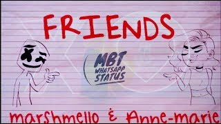 Marshmello & Anne-Marie - FRIENDS Whatsapp Status By MBT