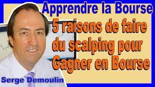 5 RAISONS DE FAIRE DU SCALPING POUR GAGNER EN BOURSE
