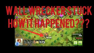 | Clash of clans rare error | | Wall wrecker stuck middle of attack |