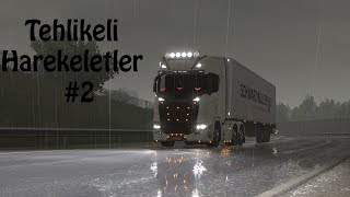 Euro Truck Simulator 2-Video sonu ban-(Tehlikeli Hareketler 2)