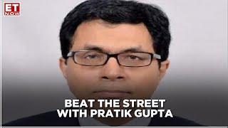 Beat The Street with Pratik Gupta, Kotak Institutional Equities