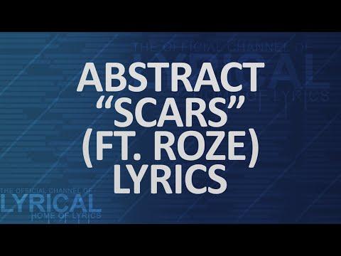 Abstract - Scars (Ft. RoZe) (Prod. Drumma Battalion) Lyrics