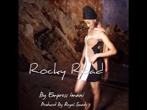 Empress Imani - Rocky Road (2016 By Royal Sounds)