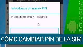 Cómo cambiar el Pin de la SIM en dispositivos Android