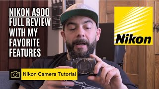 Nikon Coolpix A900 Full Review with my Favorite Features