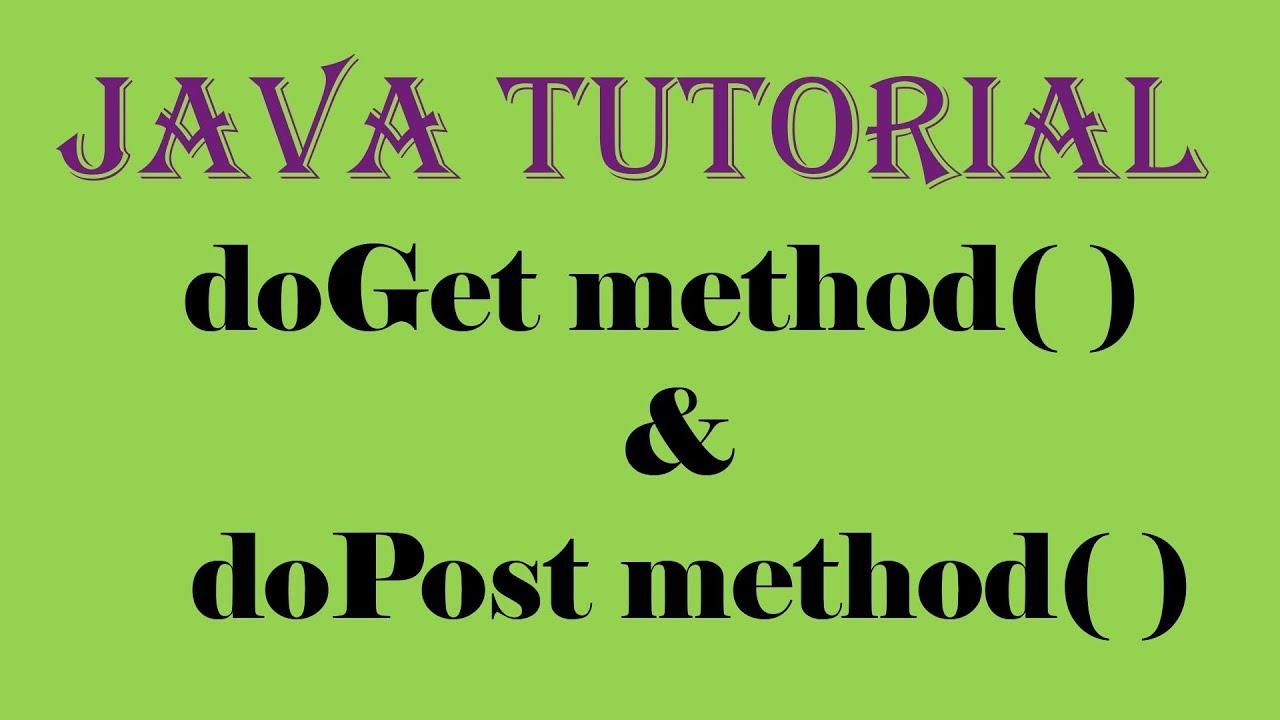 Servlet java tutorial part 2 doget method and dopost method servlet java tutorial part 2 doget method and dopost method youtube baditri Gallery