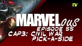 Marvelous - Episode 55 - Cap3: Civil War - Pick-A-Side