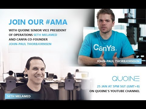 Ask Me Anything (AMA) with QUOINE SVP of Ops Seth and CanYa CEO JP Thor