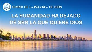 Canción cristiana | La humanidad ha dejado de ser la que quiere Dios