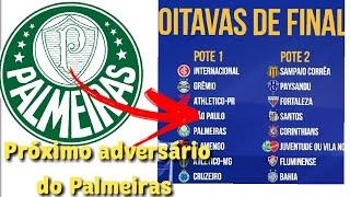 SORTEIO DAS OITAVAS DE FINAL DA COPA DO BRASIL ,PALMEIRAS PODE ENFRENTAR O CORINTHIANS.