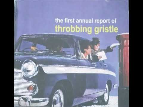 Throbbing Gristle - The First Annual Report of Throbbing Gristle [FULL ALBUM]