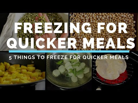 MEAL PREP SERIES - Top 5 Things To Freeze For A Quicker Meals | Quick Tips For Indian Cooking