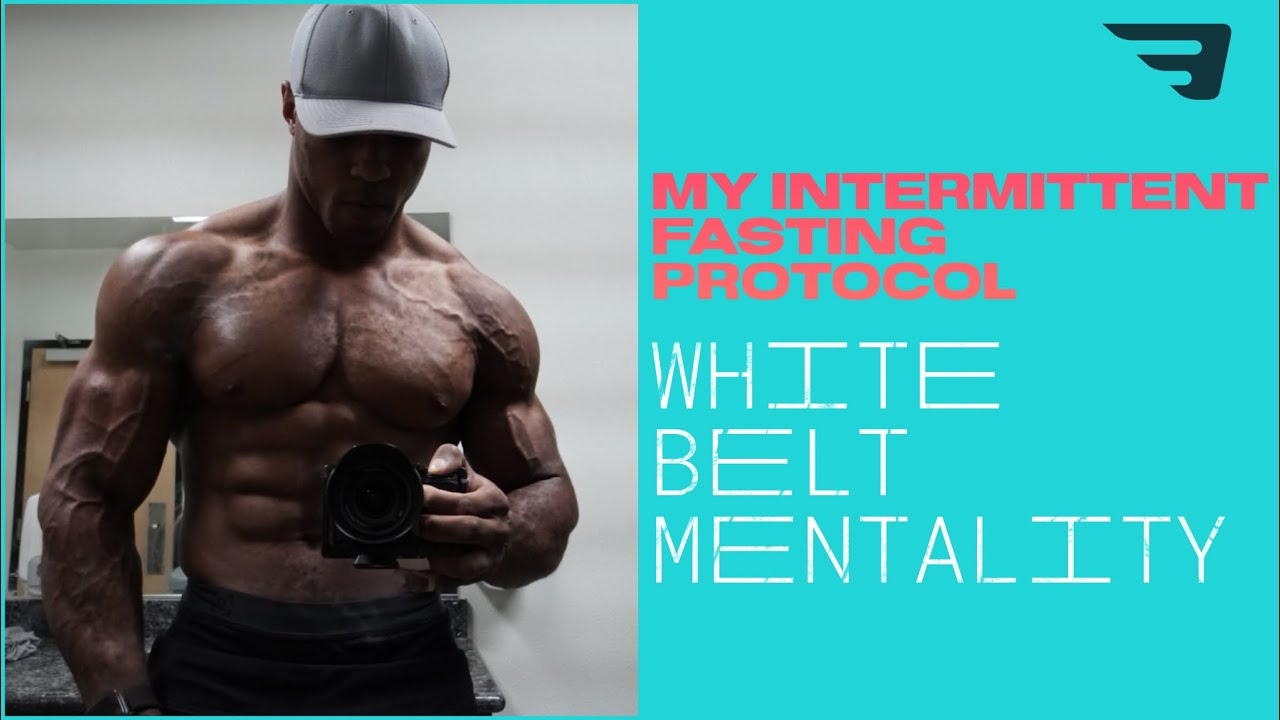 My Intermittent Fasting Protocol | White Belt Mentality