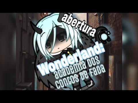{Abertura} Wonderland: A Academia - A Série