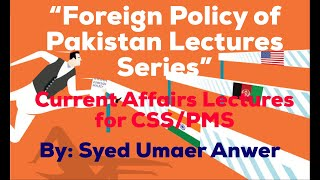 Foreign Policy of Pakistan Part 2 ( Urdu / Hindi) Current Affairs Lectures for CSS PMS IAS