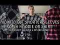 HOW TO CUT THE SLEEVES OFF A HOODIE/SHIRT! (EASIEST WAY!)