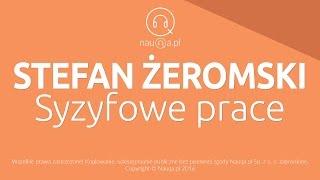 Video SYZYFOWE PRACE - Stefan Żeromski - streszczenie i opracowanie lektury - nauQa.pl download MP3, 3GP, MP4, WEBM, AVI, FLV November 2017