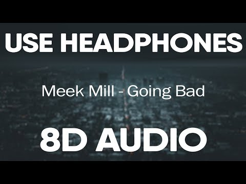 Meek Mill, Drake – Going Bad (8D AUDIO)
