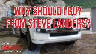 Why Should I Buy From Steve Landers? | Steve Landers Toyota in Little Rock, Arkansas