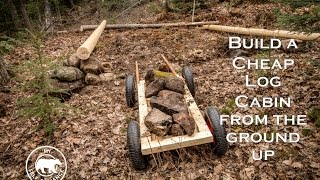 Build A Cheap Log Cabin From The Ground Up