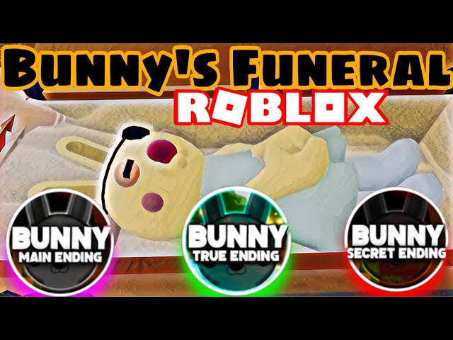 Bunnys Funeral Roblox True Ending All Endings In Bunny S Funeral How To Get Main True And Secret Ending Roblox Youtube