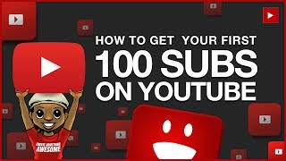 How to Get Your First 100 Subscribers on YouTube
