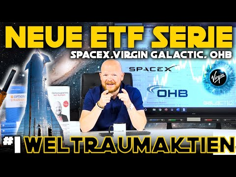 ETF Serie / #1 Weltraumaktien / SpaceX, Virgin Galactic, OHB