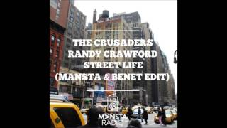 The Crusaders feat. Randy Crawford - Street Life (MANSTA & Benet Edit)