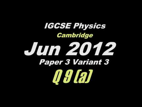 Nov 2012 Paper 3 Var 3 ((Q09 (a)) IGCSE Physics CIE - YouTube