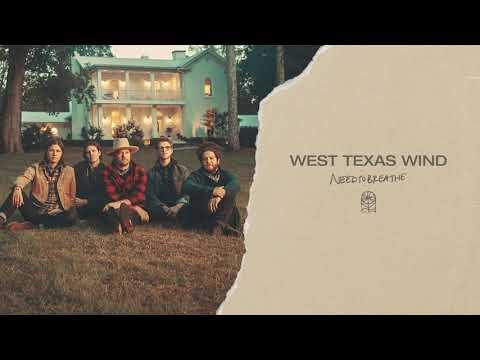 NEEDTOBREATHE – West Texas Wind