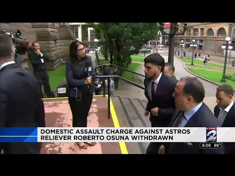 Domestic assault charge against Astros reliever Roberto Osuna withdrawn