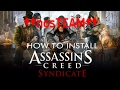 How To Install Assassin's Creed Syndicate Full Game PC ^^nosTEAM^^