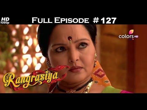 Rangrasiya - Full Episode 127 - With English Subtitles