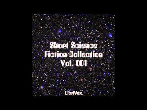 Short Science Fiction Collection 001 (FULL Audiobook)